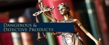Defective or Dangerous Product Law Suit