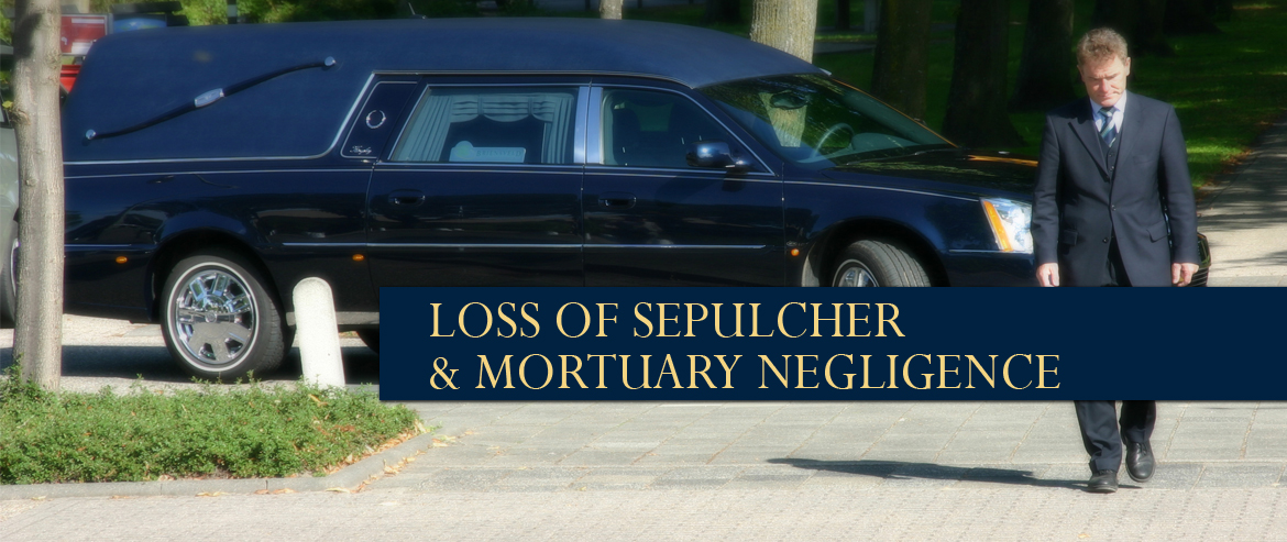 Loss of Sepulcher and Mortuary Negligence